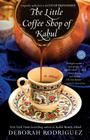 The Little Coffee Shop of Kabul (Originally Published as a Cup of Friendship) Cover Image