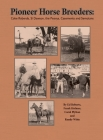 Pioneer Horse Breeders: Coke Roberds, Si Dawson, the Peavys, Casements and Semotans Cover Image