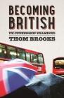 Becoming British: UK Citizenship Examined Cover Image