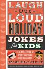 Laugh-Out-Loud Holiday Jokes for Kids: 2-in-1 Collection of Spooky Jokes and Christmas Jokes (Laugh-Out-Loud Jokes for Kids) Cover Image
