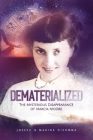 Dematerialized: The Mysterious Disappearance of Marcia Moore Cover Image
