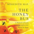 The Honey Bus: A Memoir of Loss, Courage, and a Girl Saved by Bees Cover Image