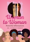 Woman to Woman: Powerful Affirmations Cover Image