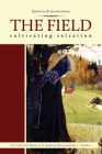 The Field: Cultivating Salvation (Comp Works of St Ignatius Brianchaninov) Cover Image