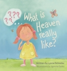 What Is Heaven Really Like? Cover Image