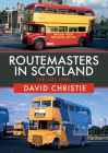 Routemasters in Scotland: The Late 1980s Cover Image