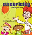 Electricity Is Everywhere (Science Rocks! Set 2) Cover Image