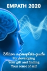Empath 2020 Edition A Complete Guide For Developing Your Gift And Finding Your Sense Of Self: Empath Survival Guide Book Cover Image