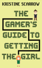 The Gamer's Guide to Getting the Girl Cover Image