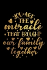 You Are The Miracle That Brought Our Family Together: Infant Feeding And Baby Diaper Log 6