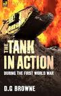 The Tank in Action During the First World War Cover Image