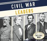 Civil War Leaders (Essential Library of the Civil War) Cover Image