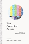 The Colorblind Screen: Television in Post-Racial America Cover Image