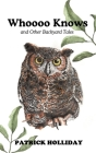 Whoooo Knows and Other Backyard Tales Cover Image