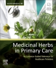 Medicinal Herbs in Primary Care: An Evidence-Guided Reference for Healthcare Providers Cover Image