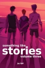 Something Like Stories - Volume Three Cover Image