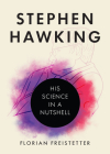 Stephen Hawking: His Science in a Nutshell Cover Image