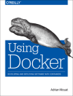 Using Docker: Developing and Deploying Software with Containers Cover Image