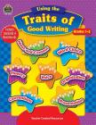 Using the Traits of Good Writing: Grades 1-3 Cover Image