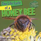 The Life Cycle of a Honeybee (Nature's Life Cycles) Cover Image