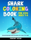 Shark Coloring Book for Kids Ages 4-8: Fun and Engaging Shark Drawings for Your Little Ones Cover Image