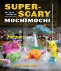 Super-Scary Mochimochi: 20+ Cute and Creepy Creatures to Knit Cover Image
