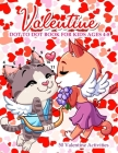 Valentine Dot To Dot Book For Kids Ages 4-8: With Bonus Activity Pages Cover Image