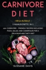 Carnivore Diet: MEGA BUNDLE - 3 Manuscripts in 1 - 120+ Carnivore - friendly recipes including pizza, side dishes, and casseroles for Cover Image