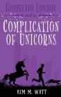 Gobbelino London & a Complication of Unicorns Cover Image