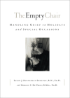 The Empty Chair: Handling Grief on Holidays and Special Occasions Cover Image