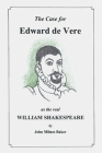 The Case for Edward De Vere as the Real William Shakespeare: A Challenge to Conventional Wisdom Cover Image