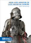 Arms and Armour of Late Medieval Europe Cover Image