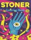 Stoner Coloring Book: An Adults Coloring Book For Fun To Relax And Relieve Stress With Many Stoner Images - Coloring Book for Teens Boys and Cover Image