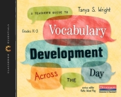 A Teacher's Guide to Vocabulary Development Across the Day: The Classroom Essentials Series Cover Image