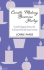 Candle Making Business Startup: The Guide For Beginners On How to Start, Run And Grow a Million Dollar Success From Home! Cover Image