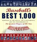 Baseball's Best 1,000: Rankings of the Skills, the Achievements and the Performance of the Greatest Players of All Time Cover Image