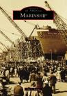 Marinship (Images of America) Cover Image
