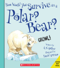 How Would You Survive as a Polar Bear? (Library Edition) (How Would You Survive?) Cover Image