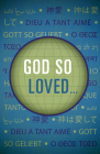 God So Loved... (Pack of 25) (Proclaiming the Gospel) Cover Image