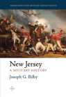 New Jersey: A Military History (Westholme State Military History Series) Cover Image
