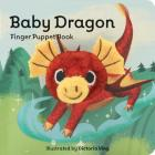 Baby Dragon: Finger Puppet Book: (Finger Puppet Book for Toddlers and Babies, Baby Books for First Year, Animal Finger Puppets) Cover Image