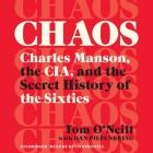 Chaos: Charles Manson, the CIA, and the Secret History of the Sixties Cover Image