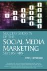 Success Secrets of the Social Media Marketing Superstars Cover Image