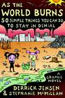 As the World Burns: 50 Simple Things You Can Do to Stay in Denial#a Graphic Novel Cover Image