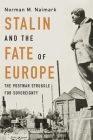 Stalin and the Fate of Europe: The Postwar Struggle for Sovereignty Cover Image