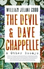 The Devil and Dave Chappelle: And Other Essays Cover Image