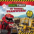 Dinotrux: It Takes Teamwork! Cover Image
