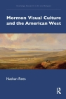 Mormon Visual Culture and the American West Cover Image