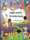 Sight words Activity book: Awesome learn, trace and practice and the most common high frequency words for kids learning to write & read. Cover Image