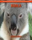 Koala: Erstaunliche Bilder und lustige Fakten für Kinder Cover Image